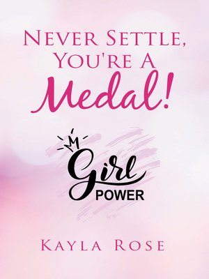 cover image of Never Settle, You're a Medal!