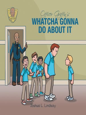 cover image of Officer Griffin's Whatcha Gonna Do About It