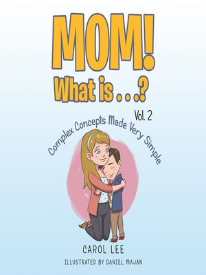 cover image of Mom! What Is . . .? Volume 2