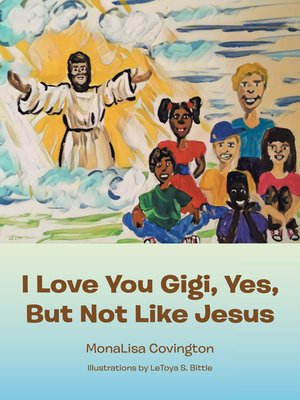 cover image of I Love You Gigi, Yes, but Not Like Jesus