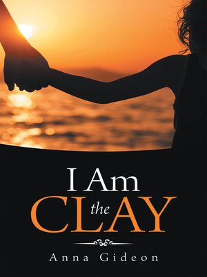 cover image of I Am the Clay