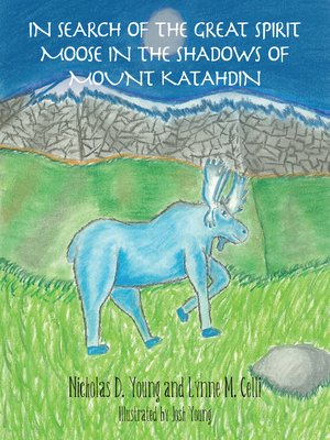 cover image of In Search of the Great Spirit Moose in the Shadows of Mount Katahdin