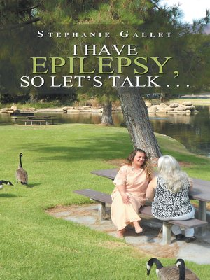 cover image of I Have Epilepsy, so Let's Talk . . .