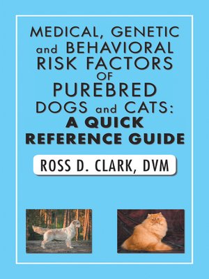cover image of Medical, Genetic and Behavioral Risk Factors of Purebred Dogs and Cats