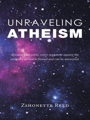 cover image of Unraveling Atheism