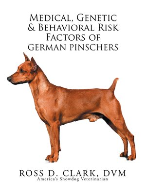cover image of Medical, Genetic & Behavioral Risk Factors of German Pinschers