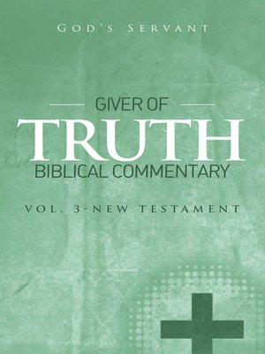 cover image of Giver of Truth Biblical Commentary-Vol 3