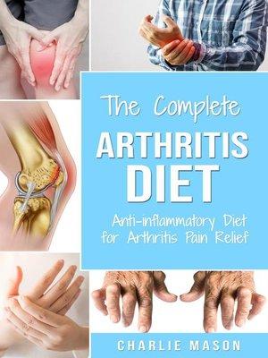 cover image of Arthritis Diet Anti-inflammatory Diet for Arthritis Pain Relief