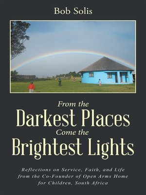 cover image of From the Darkest Places Come the Brightest Lights