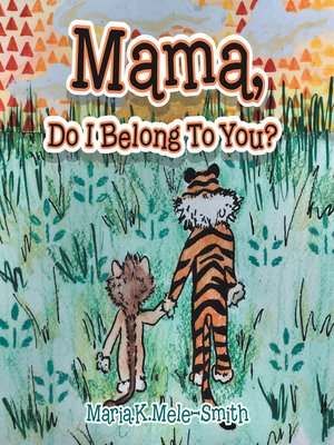 cover image of Mama, Do I Belong to You?
