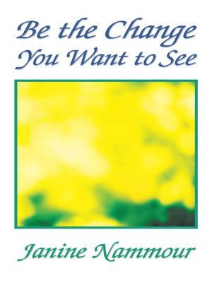 cover image of Be the Change You Want to See