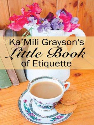 cover image of Ka'Mili Grayson's Little Book of Etiquette