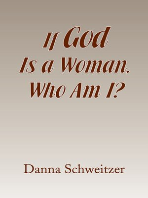 cover image of If God Is a Woman, Who Am I?