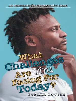 cover image of What Challenges Are You Facing for Today?