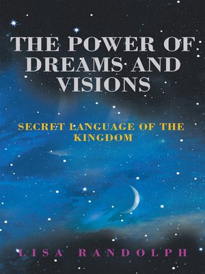 cover image of The Power of Dreams and Visions
