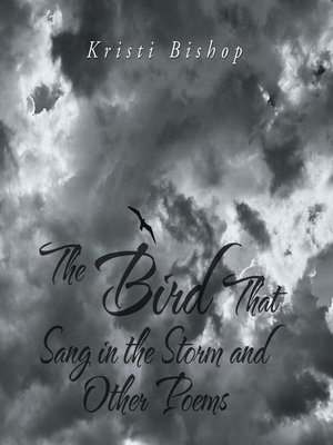 cover image of The Bird That Sang in the Storm and Other Poems