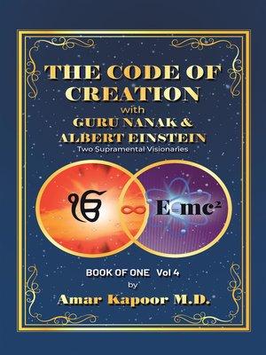 cover image of The Code of Creation with Guru Nanak and Albert Einstein
