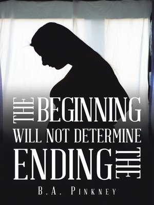 cover image of The Beginning Will Not Determine the Ending