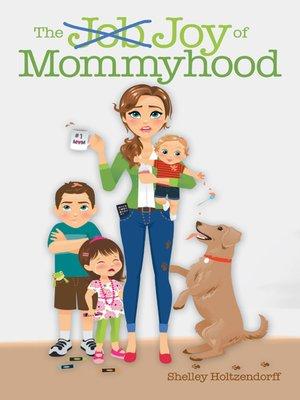 cover image of The Job/Joy of Mommyhood