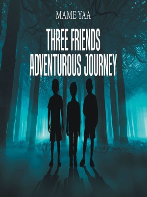 cover image of Three Friends Adventurous Journey