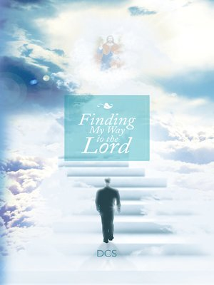 cover image of Finding My Way to the Lord