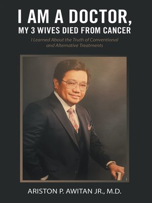 cover image of I Am a Doctor, My 3 Wives Died from Cancer