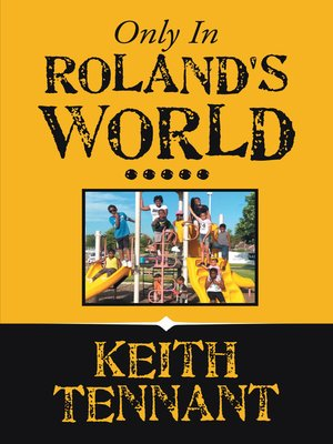 cover image of Only in Roland's World.....