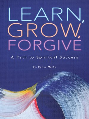 cover image of Learn, Grow, Forgive
