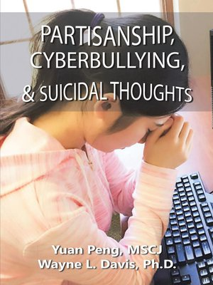 cover image of Partisanship, Cyberbullying, & Suicidal Thoughts
