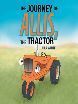 cover image of The Journey of Allis, the Tractor