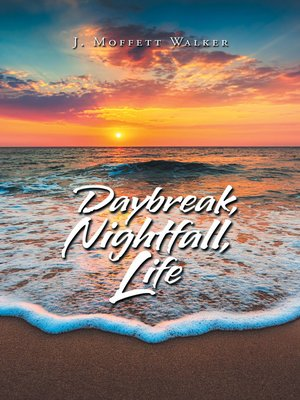 cover image of Daybreak, Nightfall, Life