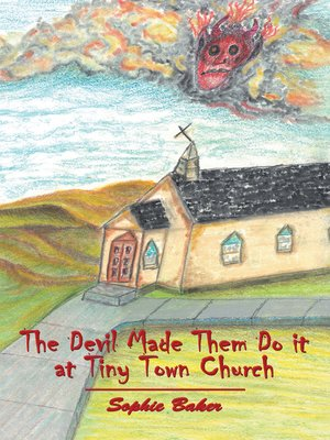 cover image of The Devil Made Them Do It at Tiny Town Church