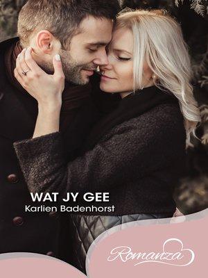 cover image of Wat jy gee
