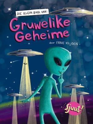 cover image of Die Klein Boek van Gruwelike Geheime