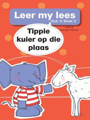 cover image of Leer my lees (Vlak 3) 5: Tippie kuier op die plaas
