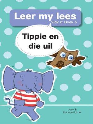 cover image of Leer my lees (Vlak 2) 5: Tippie en die uil