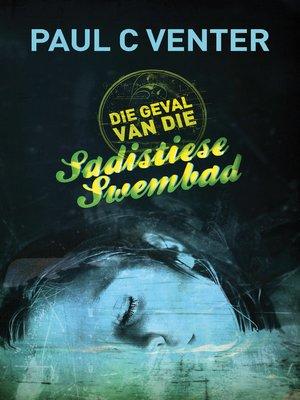 cover image of Die geval van die sadistiese swembad