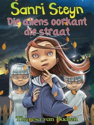 cover image of Die aliens oorkant die straat