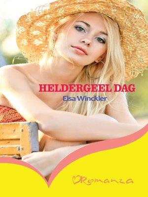 cover image of Heldergeel dag