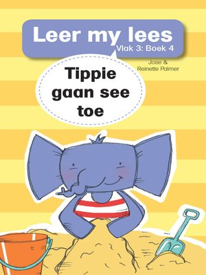 cover image of Leer my lees (Vlak 3) 4: Tippie gaan see toe
