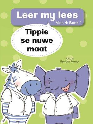 cover image of Leer my lees (Vlak 4) 1: Tippie se nuwe maat