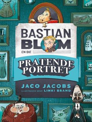 cover image of Bastian Blom (1) en die pratende portret