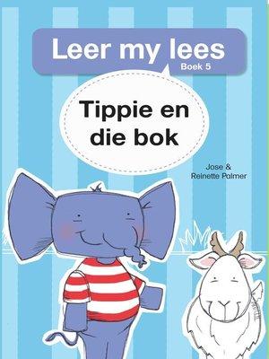 cover image of Leer my lees (Vlak 1) 5: Tippie en die bok
