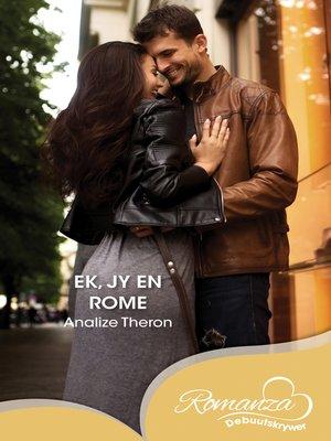 cover image of Ek, jy en Rome