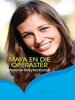 cover image of Maya en die operaster