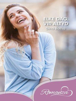 cover image of Elke dag, vir altyd