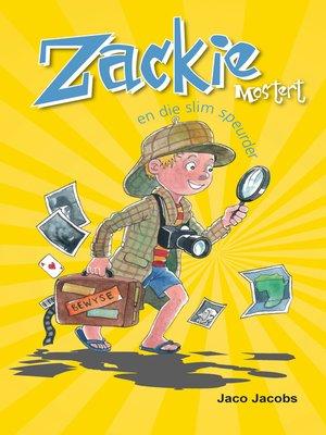 cover image of Zackie Mostert en die slim speurder