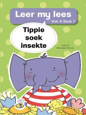cover image of Leer my lees (Vlak 4) 7: Tippie soek insekte