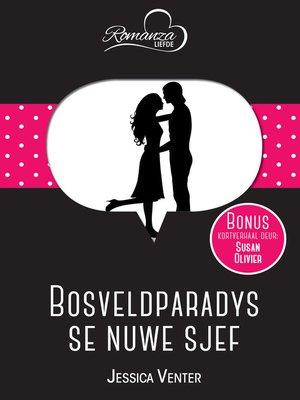 cover image of Bosveldparadys se nuwe sjef