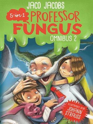 cover image of Professor Fungus Omnibus 2